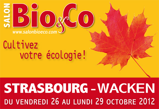 Salon bio co strasbourg octobre 2012 for Salon strasbourg wacken